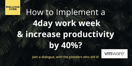 How to Implement a 4Day Work Week & Increase Productivity by 40%! tickets