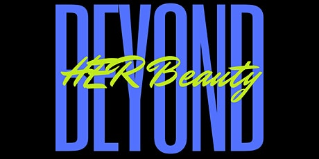 Beyond HER Beauty tickets