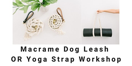 Macrame Dog Leash OR Yoga Strap Workshop + Mimosas at Barrels and Branches tickets