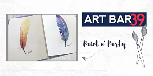 Paint & Sip | ART BAR 39 | Public Event | Watercolor Feathers