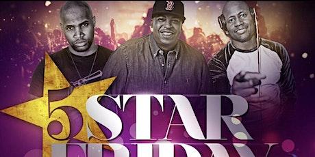 ★-★ 5 STAR FRIDAY ★-★    DJ DeRon Juan - DJ Lonnie B - DJ Kaos tickets
