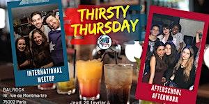 ✦Thirsty Thursday // International MeetUp // Jeudi 20...
