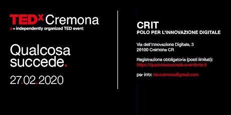TEDxCremona - Qualcosa succede biglietti
