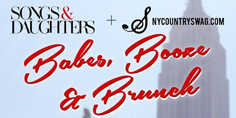 Songs & Daughters + NYCountry Swag Present: Babes, Booze & Brunch tickets