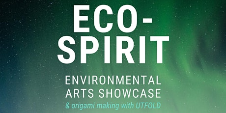 ECO-SPIRIT Environmental Arts Showcase tickets