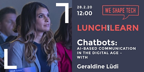 Lunch and Learn «Chatbots: AI-based communication in the digital age» tickets
