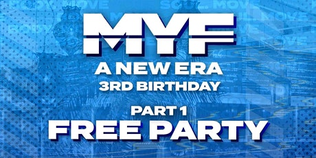 MYF 3rd Birthday Part 1/ FREE PARTY tickets