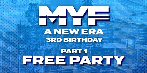 MYF 3rd Birthday Part 1/ FREE PARTY