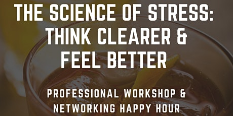Networking Happy Hour & Science of Stress Workshop tickets