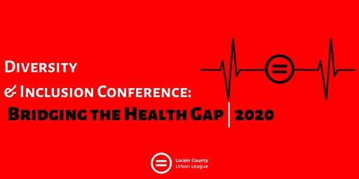 Diversity and Inclusion Conference: Bridging the Health Gap