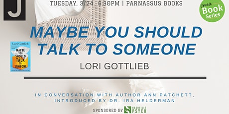 Lori Gottlieb, author of Maybe You  Should Talk to Somebody, w/Ann Patchett tickets