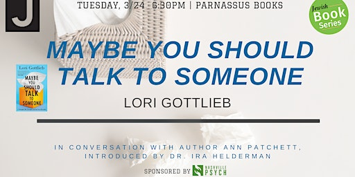 Lori Gottlieb, author of Maybe You  Should Talk to Somebody, w/Ann Patchett