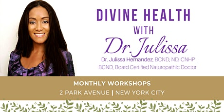 Divine Health with Dr. Julissa (Women's Health Monthly Workshops) tickets