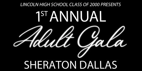 "LHS Class Of 2000 Presents  ""1st Annual Adult Gala"" tickets"