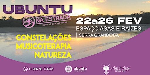 UBUNTU NA ESTRADA: Constelações, Musicoterapia e Natureza. Serra Grande/BA