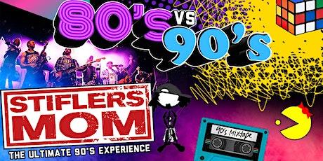 80s VS 90s Party w/ Stifler's Mom-The Ultimate 90's Experience w/ 80's DJ  tickets