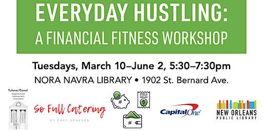 Everyday Hustling: Financial Fitness Workshop