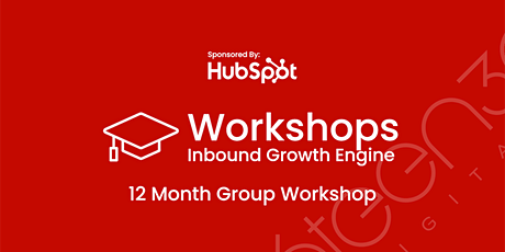 Inbound Premium Growth Engine Workshop - Sponsored By HubSpot tickets