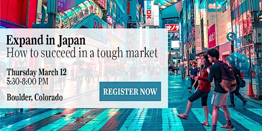 Expand In Japan - How to succeed in a tough market