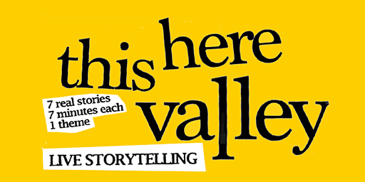 This Here Valley - Live Storytelling