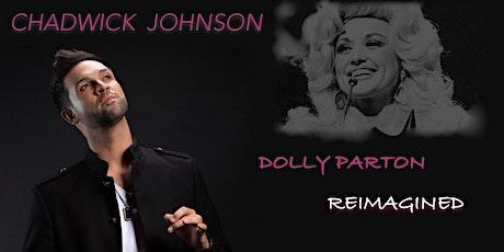 Chadwick Johnson: Dolly Parton Reimagined tickets