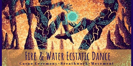 Fire & Water Ecstatic Dance