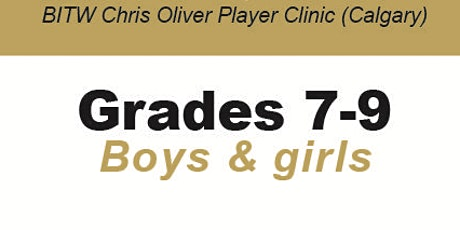 BITW Chris Oliver Player Clinic Grades 7-9 Boys and Girls - CALGARY tickets