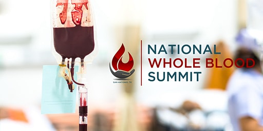 2nd ANNUAL NATIONAL WHOLE BLOOD SUMMIT