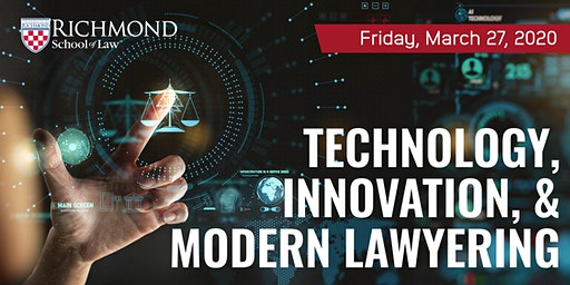 Journal of Law & Technology Symposium - Technology, Innovation, & Modern Lawyering