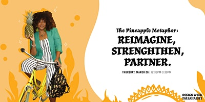 The Pineapple Metaphor:  Reimagine, Strengthen, Partner