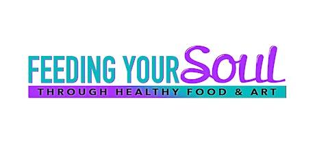 """Launching """"Feeding  Your Soul"""" LLC tickets"""