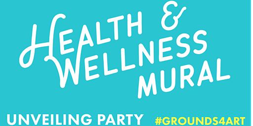 Grounds4Art@HCC Health & Wellness Mural Unveiling Party