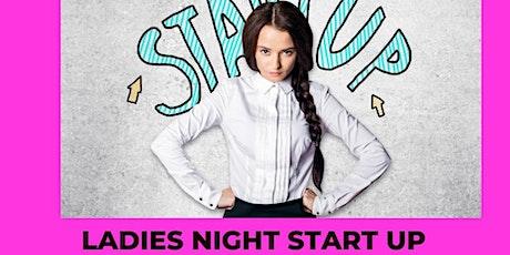 Ladies Night Start Up! tickets