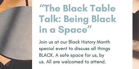 Luskin Black Caucus Presents: Black Table Talk - Being Black in a Space tickets
