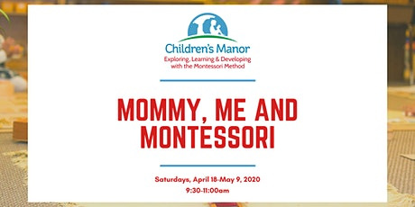 Mommy, Me and Montessori tickets
