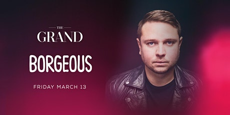 Borgeous | The Grand Boston 3.13.20 tickets