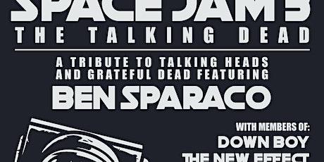 SPACE JAM: Talking Heads/Grateful Dead set feat. Ben Sparaco tickets