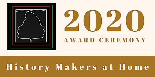 2020 History Makers at Home Award Ceremony