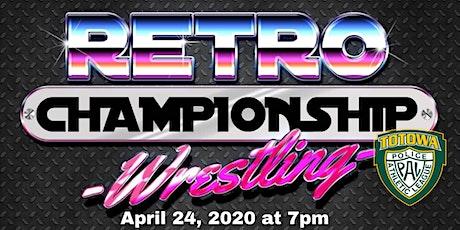 80's Retro Championship Wrestling tickets