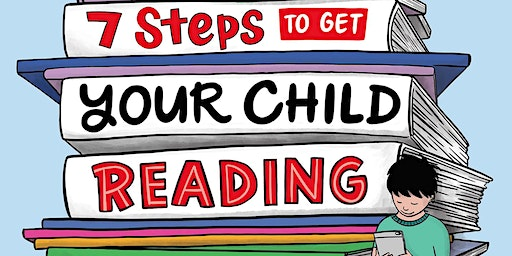 7 Steps to Get Your Child Reading with Louise Park