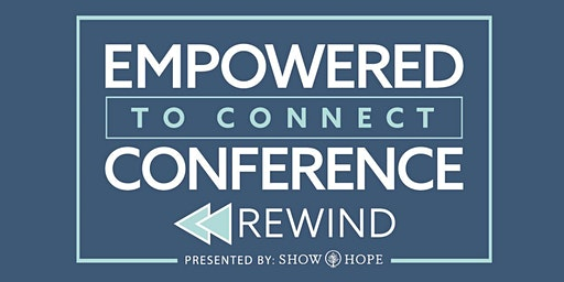 Empowered To Connect Simulcast Rewind (2018)
