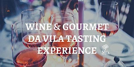 WINE & GOURMET DA VILA TASTING EXPERIENCE bilhetes