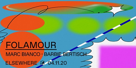 Folamour, Marc Bianco & Barbie Bertisch @ Elsewhere (Hall) tickets