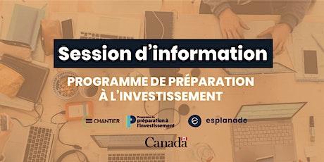 Session d'information au Programme de préparation à l'investissement billets