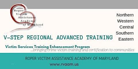V-STEP: Ethics in Victim Services & MD Victim Assistance Certification Prog