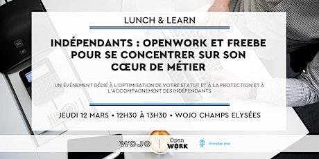 Indépendants : OpenWork & Freebe pour se concentrer sur son cœur de métier billets
