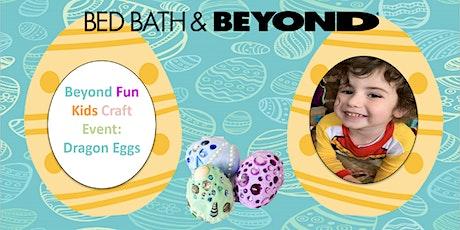 Beyond Fun Kids Craft Event: Dragon Eggs tickets