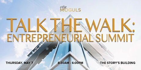 City MOGULS Presents: Talk The Walk Entrepreneurial Summit tickets