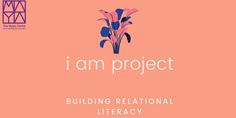 I am project- A four week course for women exploring  relationships & self tickets