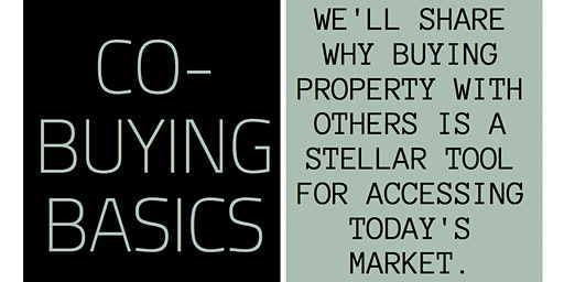 Co-Buying Basics: Why purchasing property with others is a stellar tool
